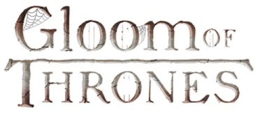 Gloom of Thrones written in a font that matches both Gloom, and Game of Thrones.